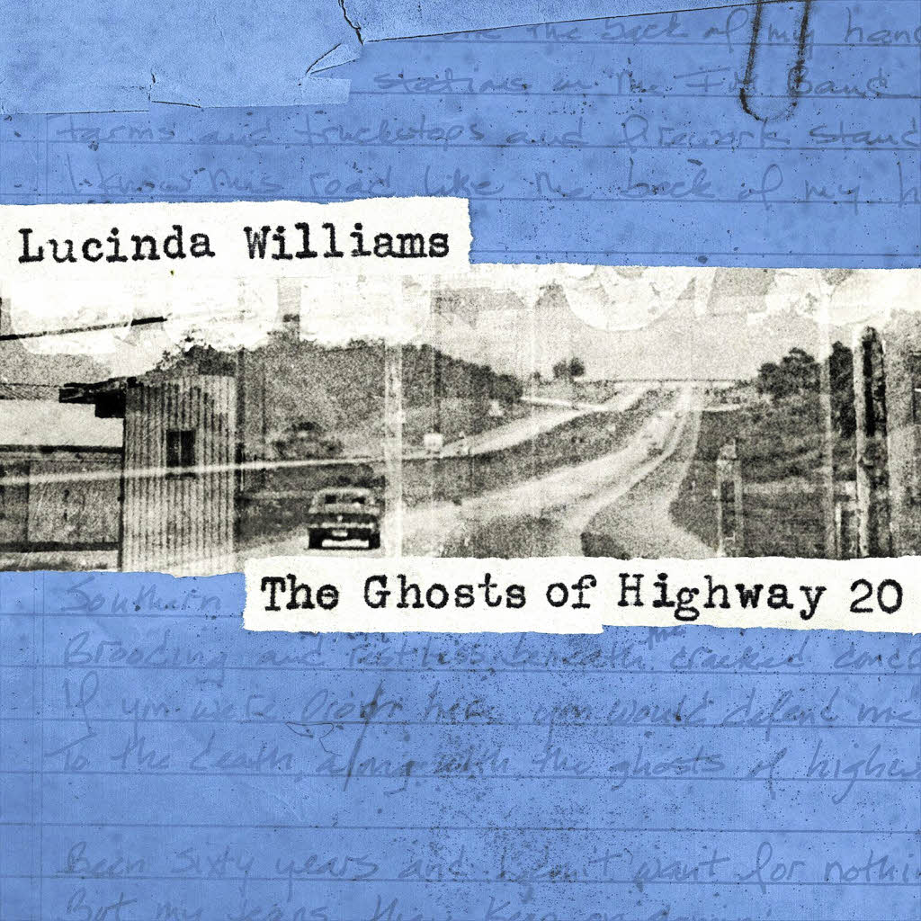Lucinda Williams / The Ghosts Of Highway 20